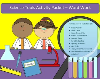 Science Tools - 10 words - word work packet with 22 activities, 40+ pages