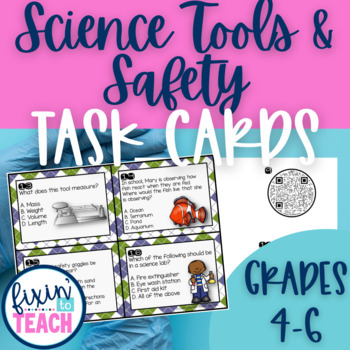 Science Tools and Science Safety Task Cards {QR Code Answers}