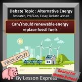 Science Topic Debate: Renewable Energy (Research, Essay, Debate)