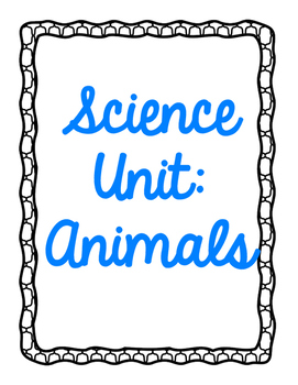 Science Unit: Animals