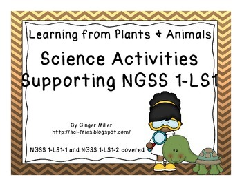 Science Activities Supporting NGSS 1-LS1: Learning From Plants and Animals