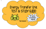 Science Unit: Energy Transfer (Test with Study Guide)