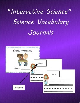 Science Vocabulary Journals (aligned with Interactive Science Curriculum)