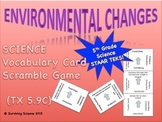 Science Vocabulary Scramble: Environmental Changes (TX TEKS 5.9C)