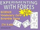Science Vocabulary Scramble: Experimenting w/ Forces  (TX TEKS 5.6D)