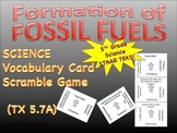 Science Vocabulary Scramble: Formation of Fossil Fuels (TX