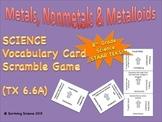 Science Vocabulary Scramble: Metals, Nonmetals and Metallo