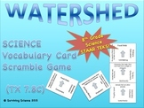 Science Vocabulary Scramble: Watershed (TX TEKS 7.8C)