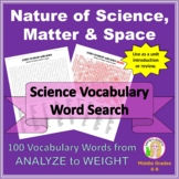 Science Vocabulary Word Search (Nature of Science, Matter & Space)