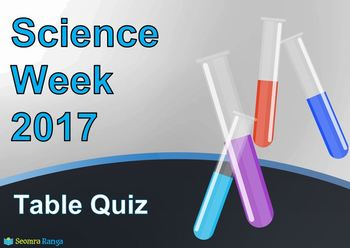 Science Week 2017 Table Quiz