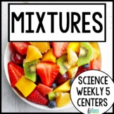 Mixtures and Solutions {Science Weekly Five Stations}
