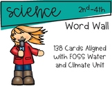 Science Word Wall Aligned with FOSS Water and Climate Unit
