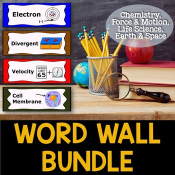 Science Word Wall Bundle - Chemistry, Force & Motion, Life, Earth & Space
