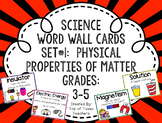 Science Word Wall Cards Set 1:  Physical Properties of Matter Grades 3-5