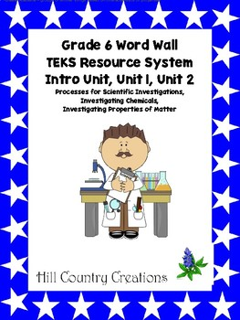 Science Word Wall, Grade 6 TEKS Resource System, Intro Unit, Unit 1 and 2