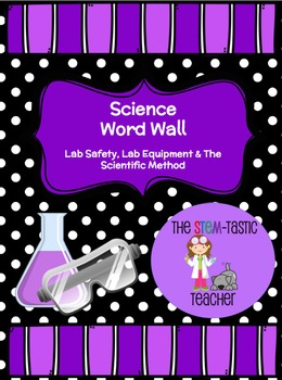 Science Word Wall - The Scientific Method, Lab Safety & La