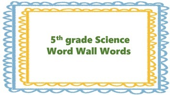 Science Word Wall Words 5th grade HPS Science Words