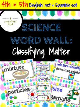Science Word Wall in English and Spanish: Classifying Matter and Science Safety