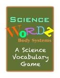 Science Wordz- Body Systems, A Science Vocabulary Game