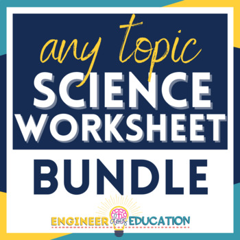 Science Worksheets and Forms Bundle: Use with ANY topic!