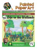 Science and Art: Habitats: Life in the Wetlands - Everglad