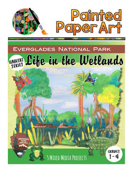 Science and Art: Habitats: Life in the Wetlands - Everglad