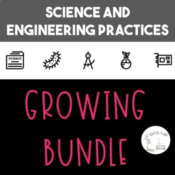 Science and Engineering Practices GROWING BUNDLE!