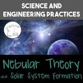 Science and Engineering Practices: Nebular Theory and Sola