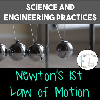 Science and Engineering Practices: Newton's 1st Law of Motion