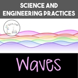 Science and Engineering Practices: Waves