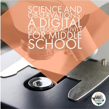 Observations for Science:  Digital Notebook Activity for Middle School