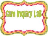 Science as Inquiry Gum Lab