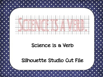 Science is a Verb {Silhouette Cut File}