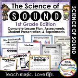 Science of Sound Unit 1st Grade: Plans, Presentation, Experiments, & Assessment