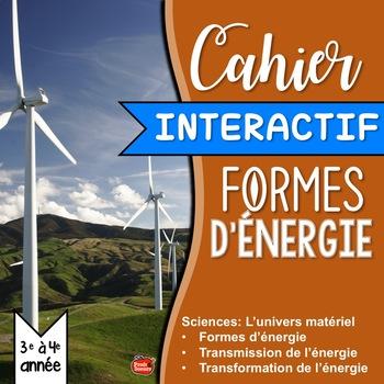 Sciences: Les Formes d'énergie // Cahier Interactif