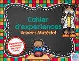 Sciences {Univers matériel} Expériences et cahier interactif