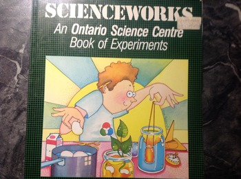 Scienceworks an ontario science center book of experiments