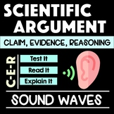 Sound Waves Scientific Argument with  Claim Evidence Reasoning