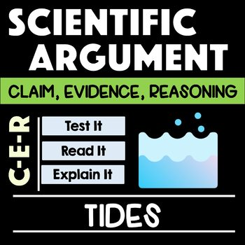 Scientific Argument - Tides: Claim Evidence Reasoning