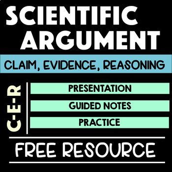 Claim, Evidence, Reasoning - Writing Scientific Arguments