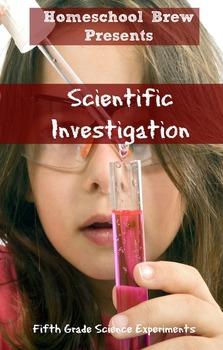 Scientific Investigation (Fifth Grade Science Experiments)