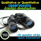 Scientific Investigation: Qualitative vs. Quantitative Obs