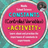 Constants (Controlled Variables) in Experiments: A Scientific Method Activity