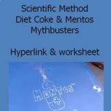 Scientific Method Diet Coke & Mentos Mythbusters Hyperlinks & worksheet