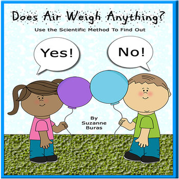 Scientific Method Lab: Does Air Weigh Anything?