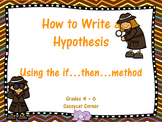 Scientific Method - How to Write a Hypothesis Powerpoint