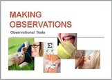 Scientific Method Making Observations:  Observational Tests