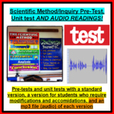 Scientific Method Pre-test, Unit test, Modified versions AND AUDIO READINGS!