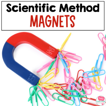 Scientific Method and Magnets- experiments, lab book, craftivity and more!