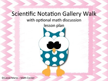 Scientific Notation Gallery Walk and Math Discussion